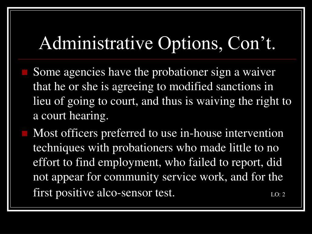 Administrative Options, Con't.