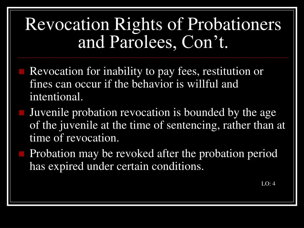 Revocation Rights of Probationers and Parolees, Con't.