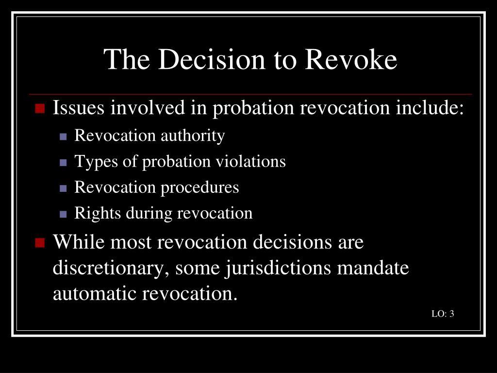 The Decision to Revoke