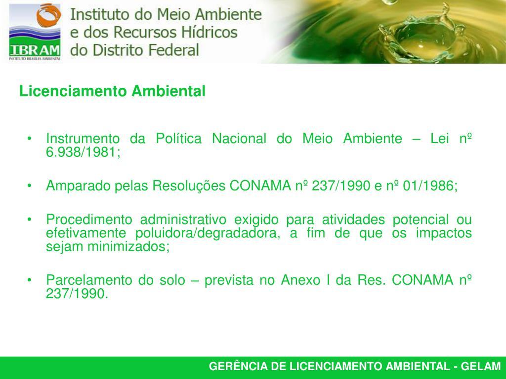 Instrumento da Política Nacional do Meio Ambiente – Lei nº 6.938/1981;