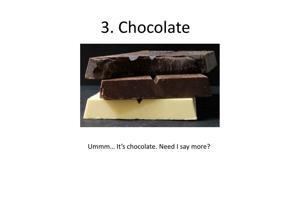 3. Chocolate