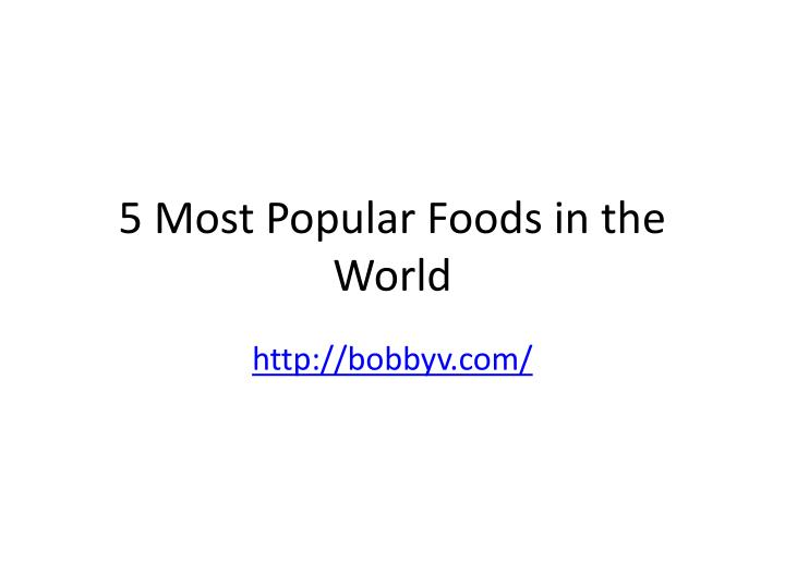 5 most popular foods in the world