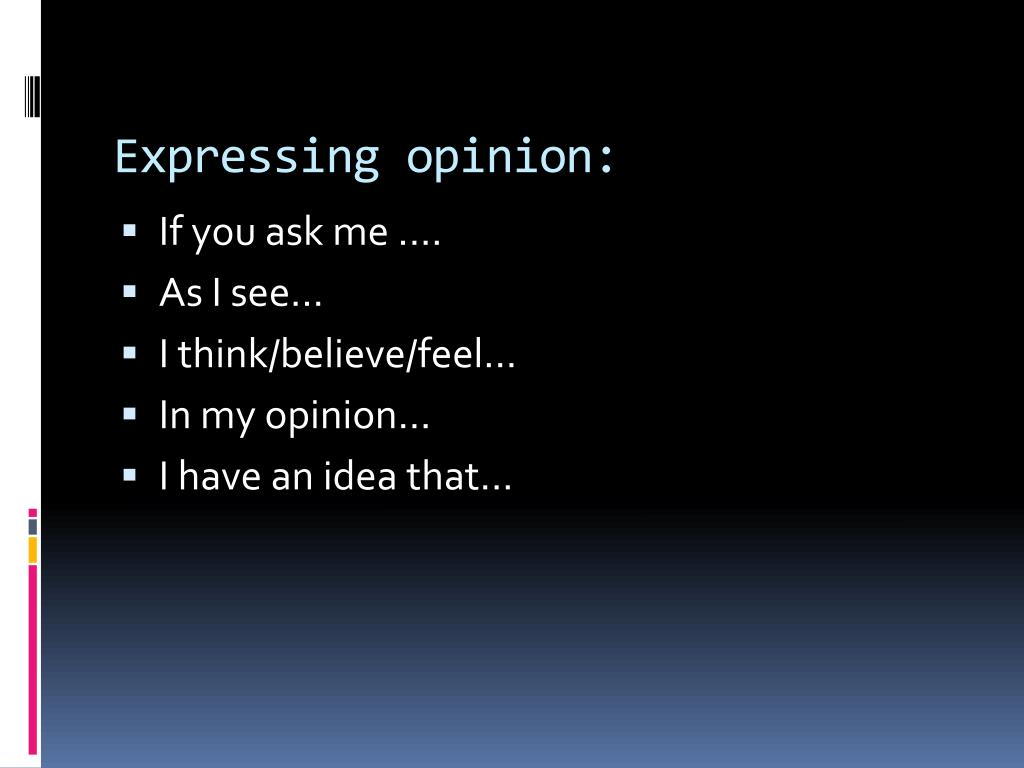 Expressing opinion: