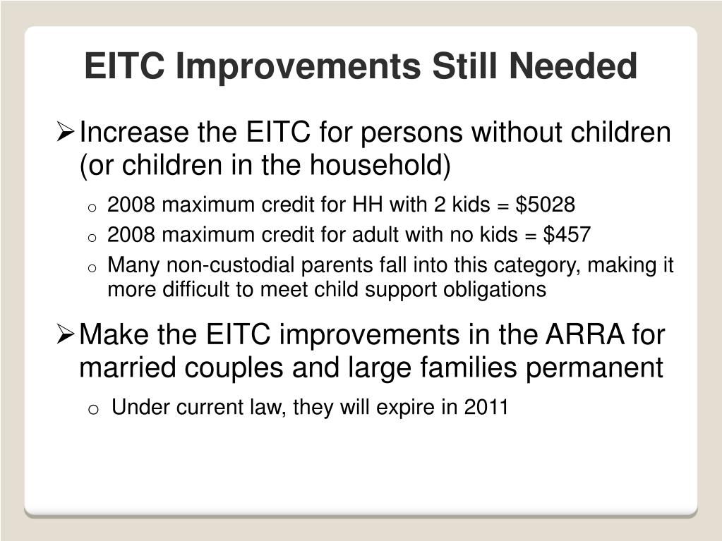 Increase the EITC for persons without children (or children in the household)