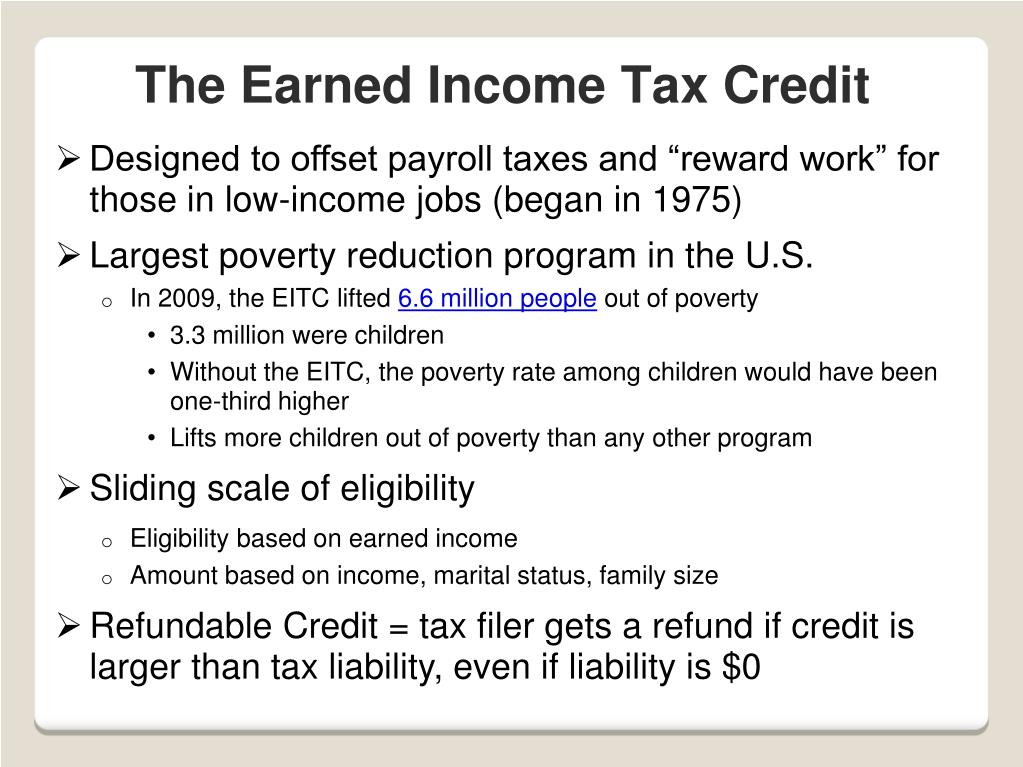 "Designed to offset payroll taxes and ""reward work"" for those in low-income jobs (began in 1975)"