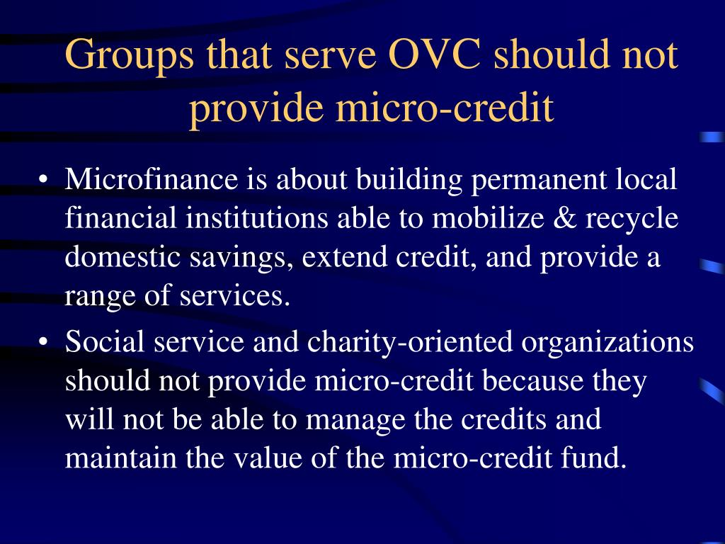 Groups that serve OVC should not provide micro-credit