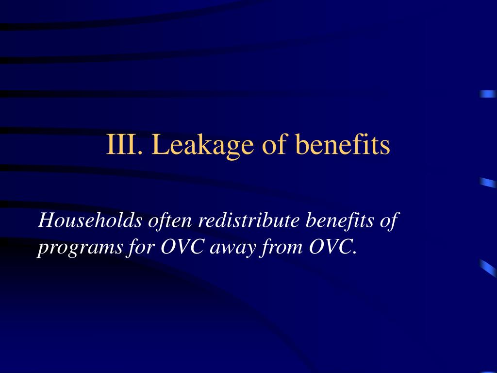 III. Leakage of benefits