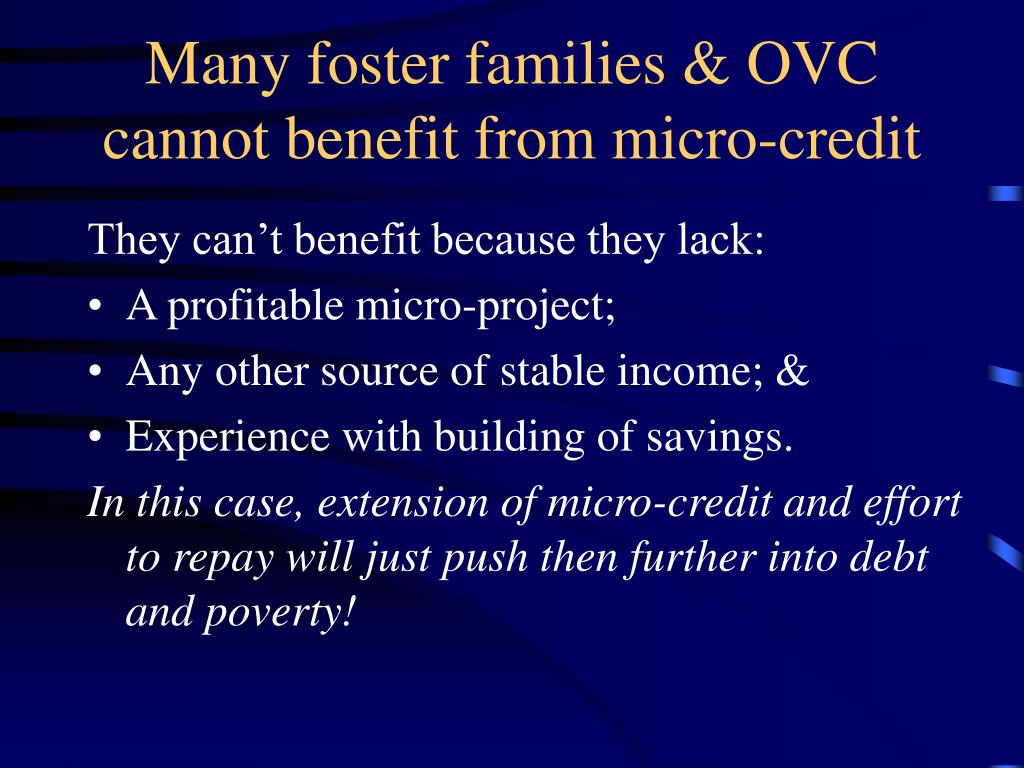 Many foster families & OVC cannot benefit from micro-credit