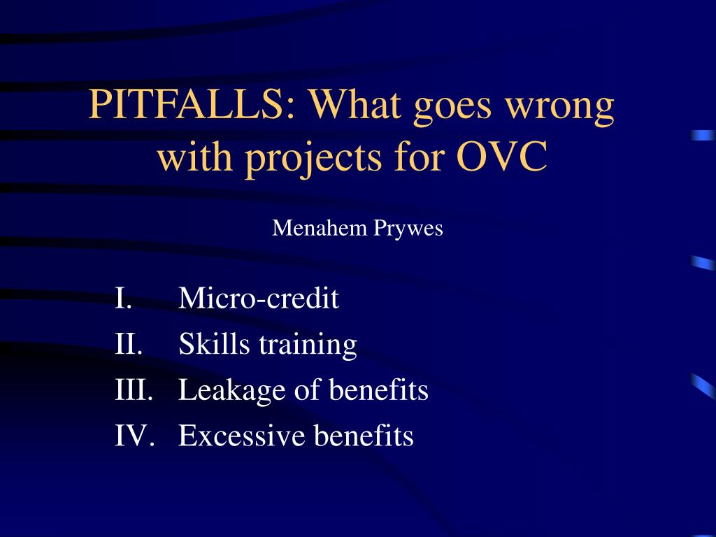 PITFALLS: What goes wrong with projects for OVC
