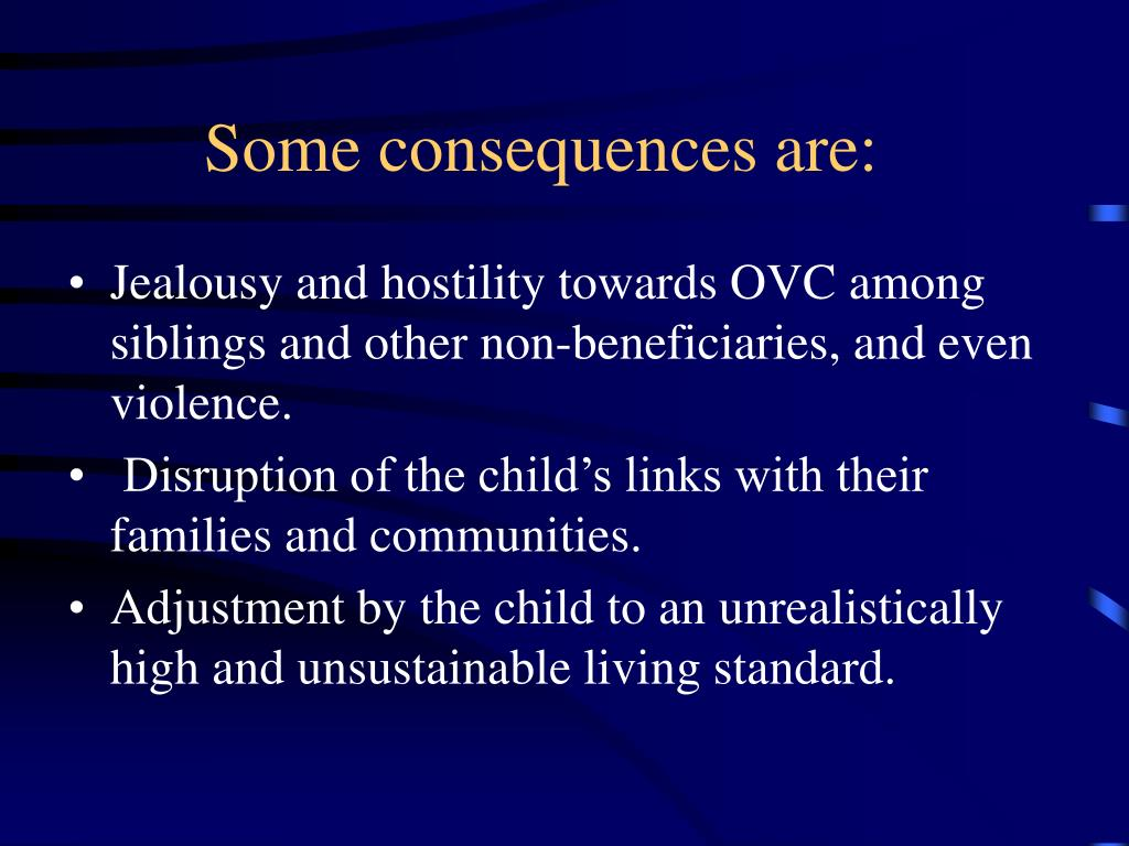 Some consequences are: