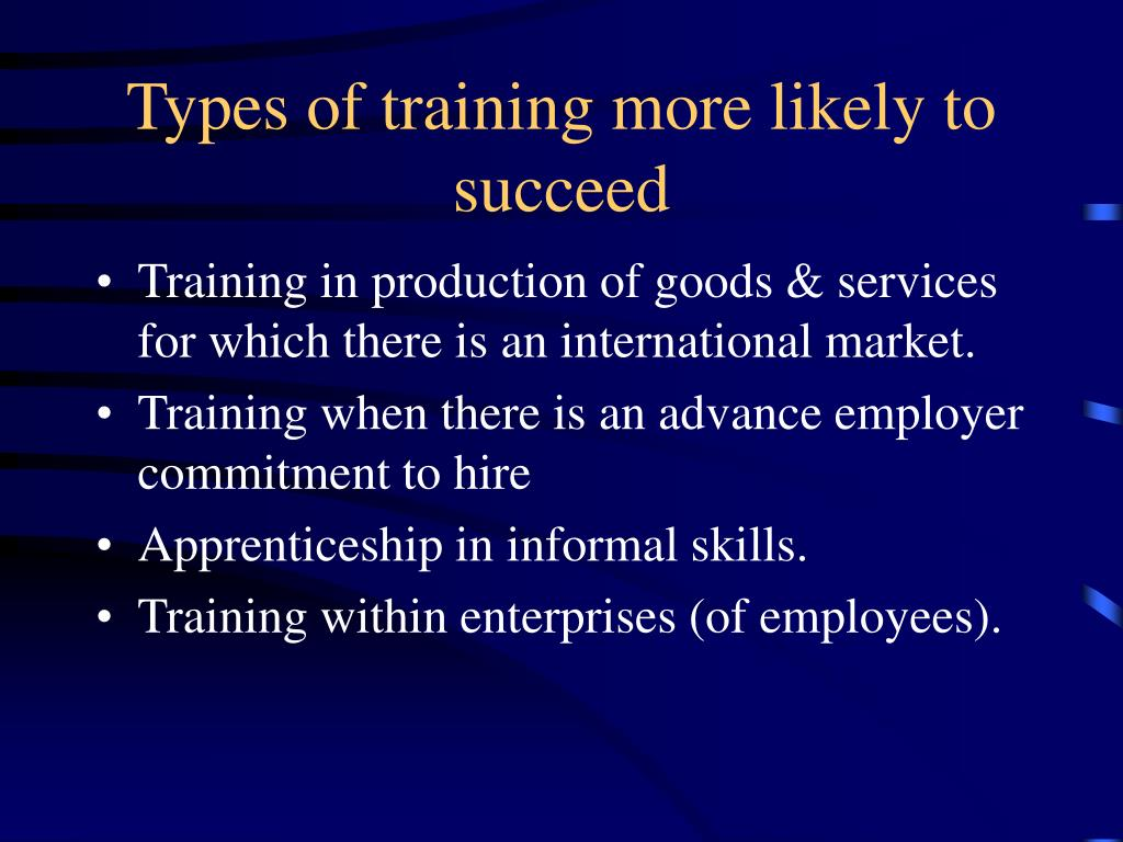 Types of training more likely to succeed