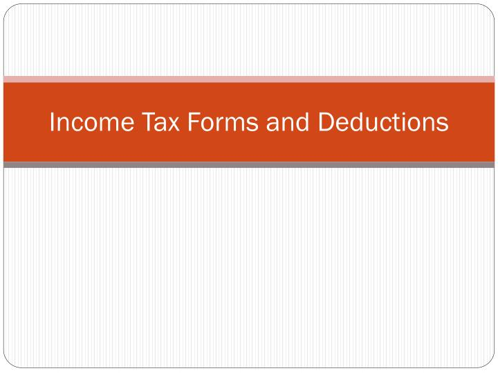 Income tax forms and deductions l.jpg
