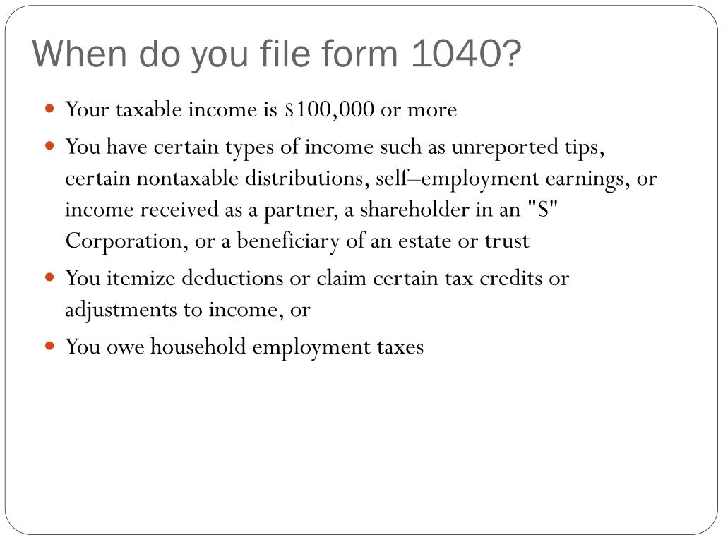 When do you file form 1040?