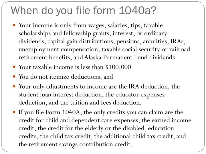 When do you file form 1040a