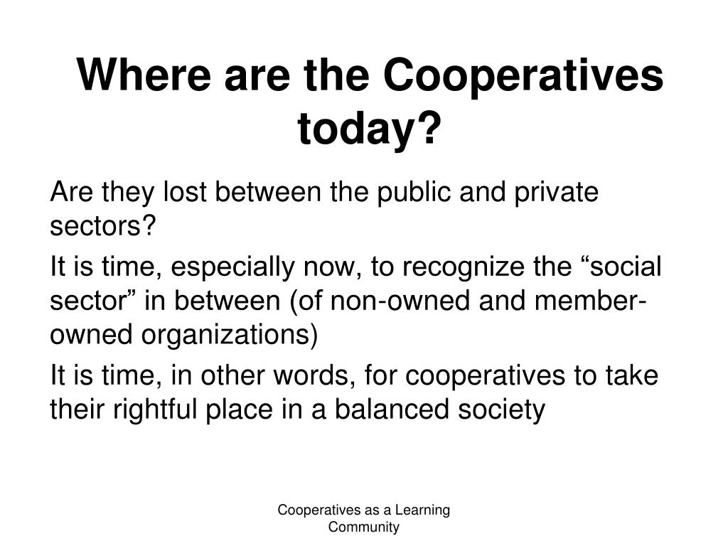 Where are the Cooperatives today?