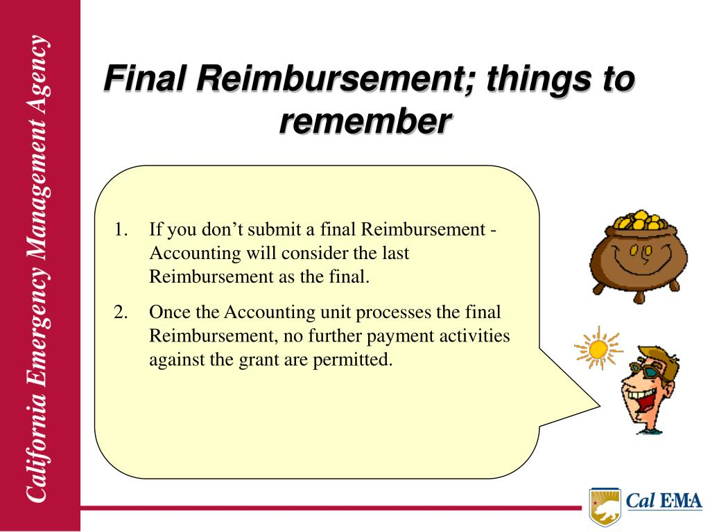 Final Reimbursement; things to remember