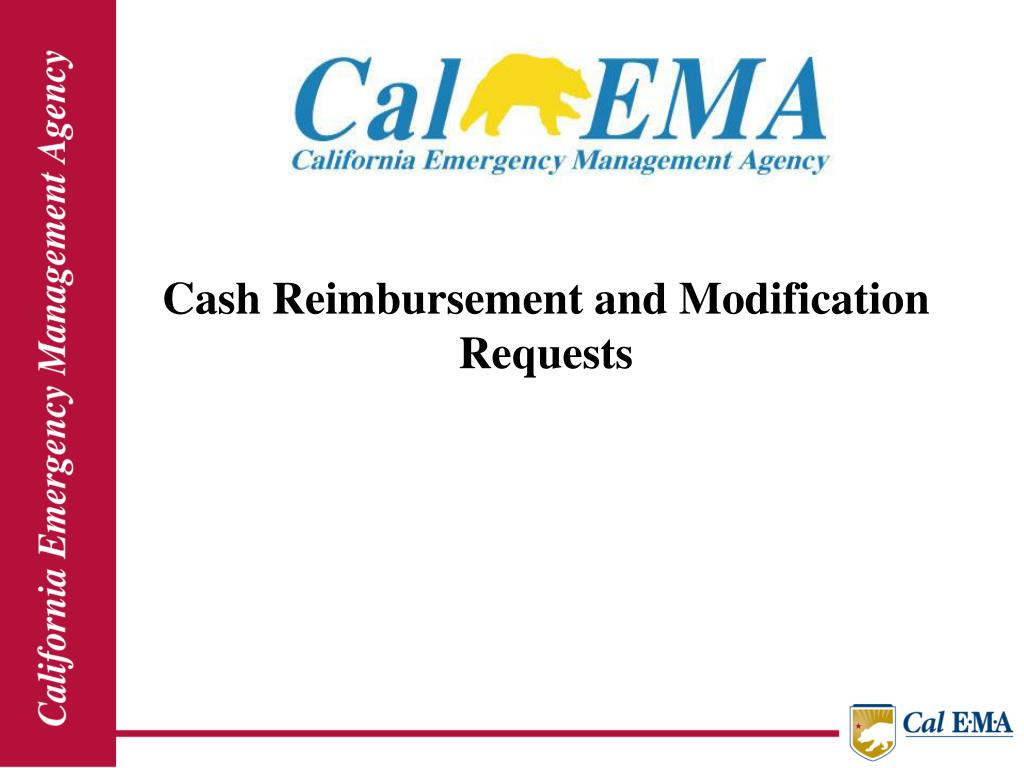 Cash Reimbursement and Modification Requests