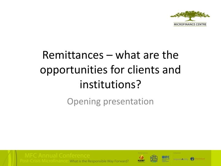 Remittances what are the opportunities for clients and institutions