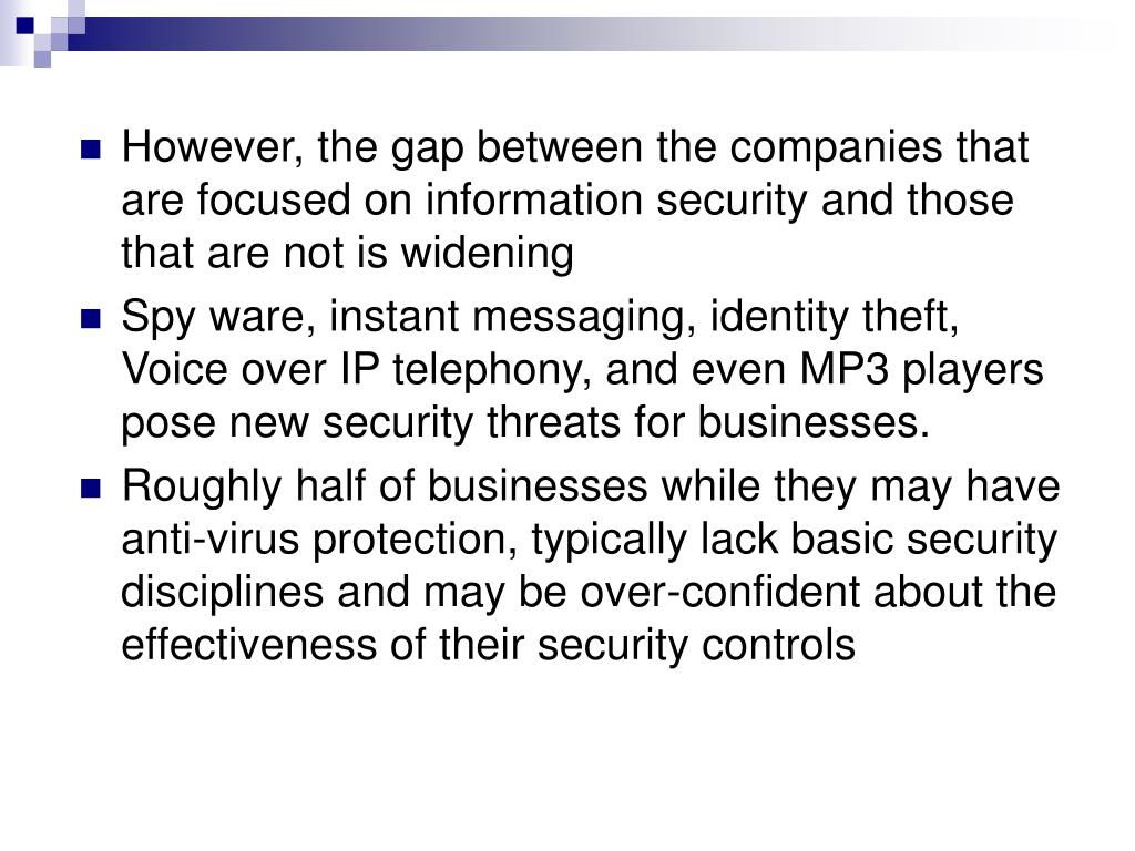 However, the gap between the companies that are focused on information security and those that are not is widening