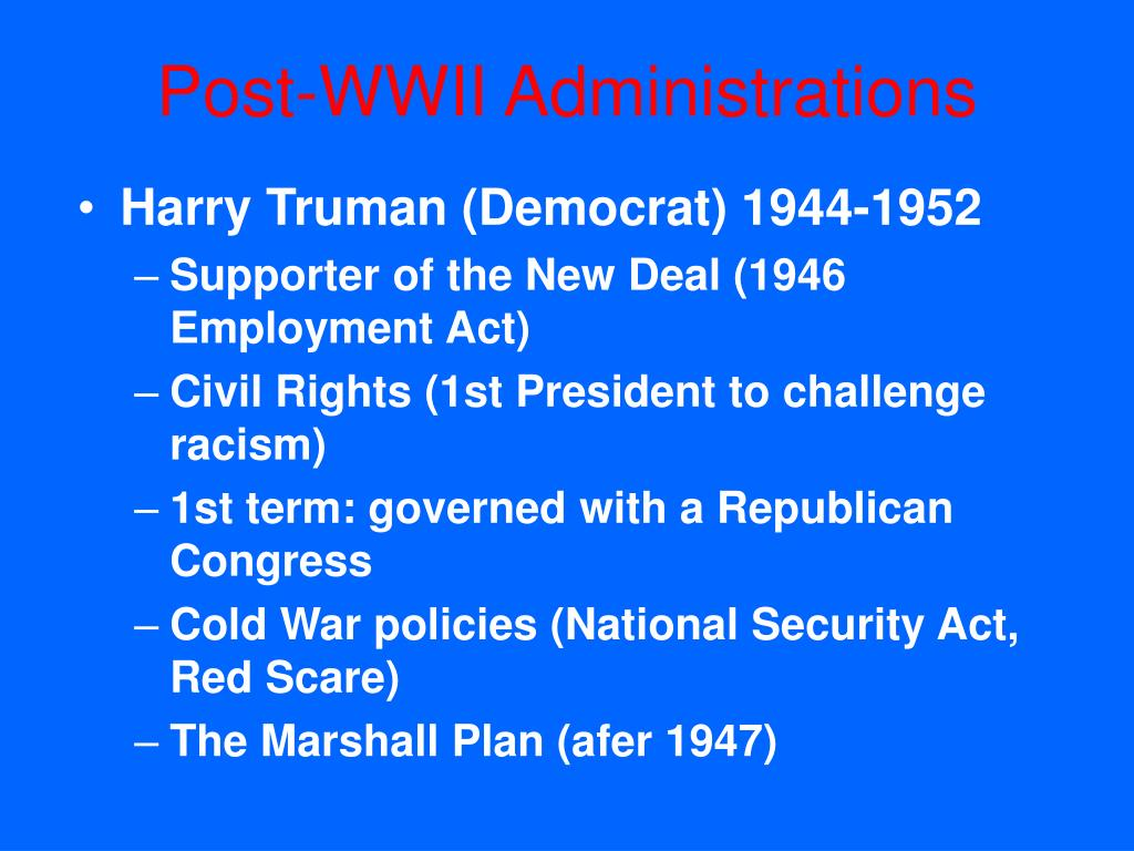 Post-WWII Administrations