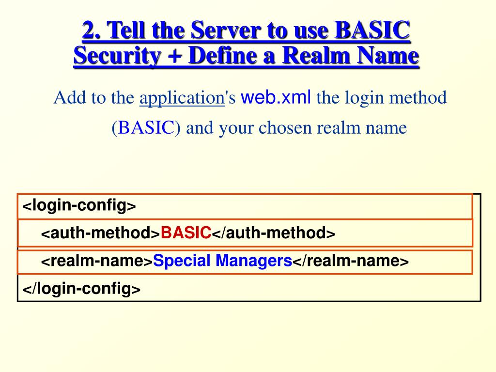 2. Tell the Server to use BASIC Security + Define a Realm Name