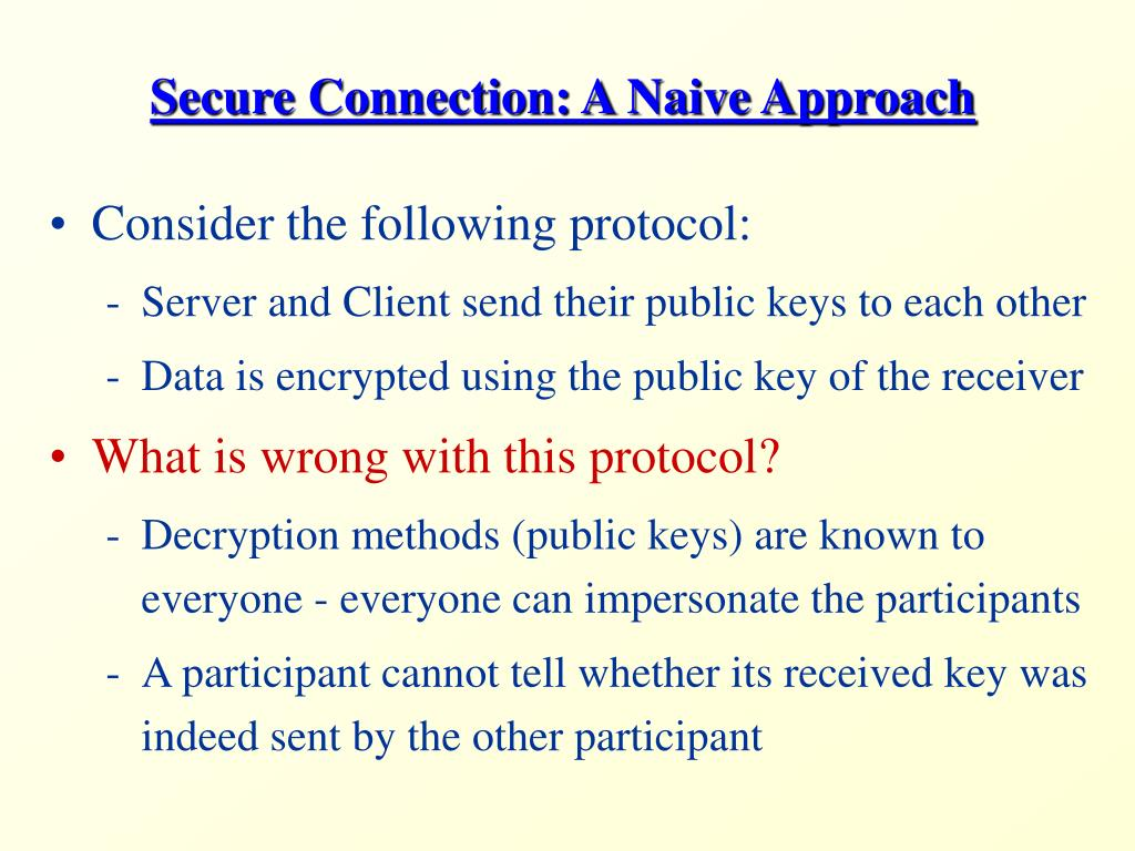 Secure Connection: A Naive Approach