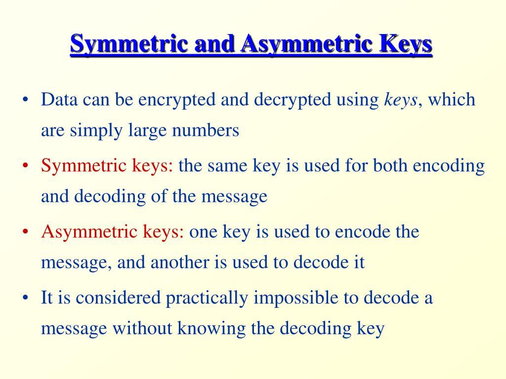 Symmetric and Asymmetric Keys
