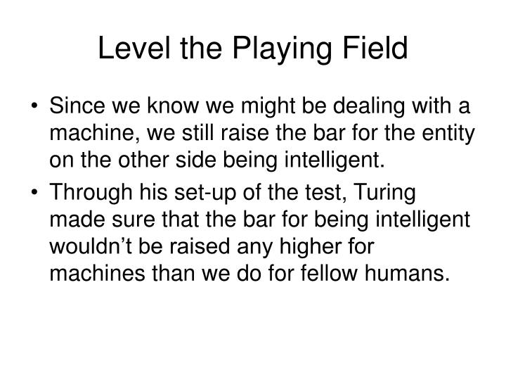 Level the Playing Field
