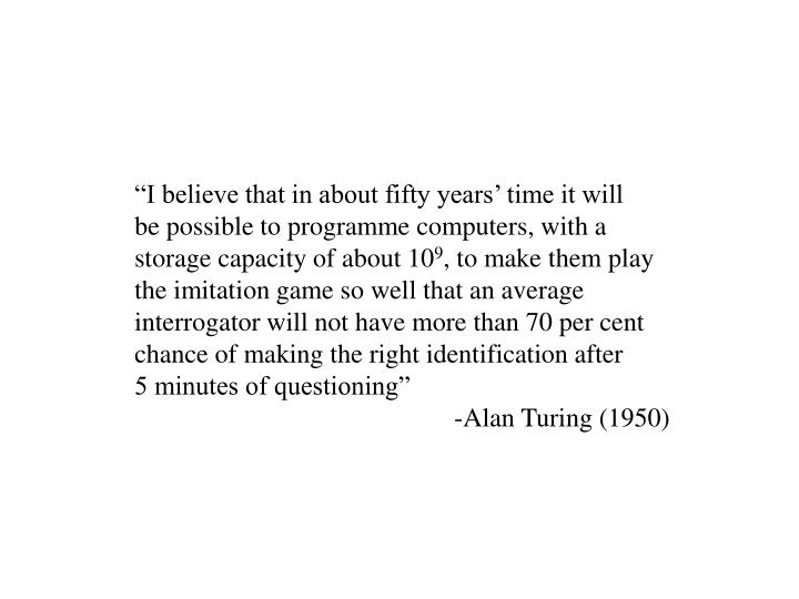 """""""I believe that in about fifty years' time it will"""