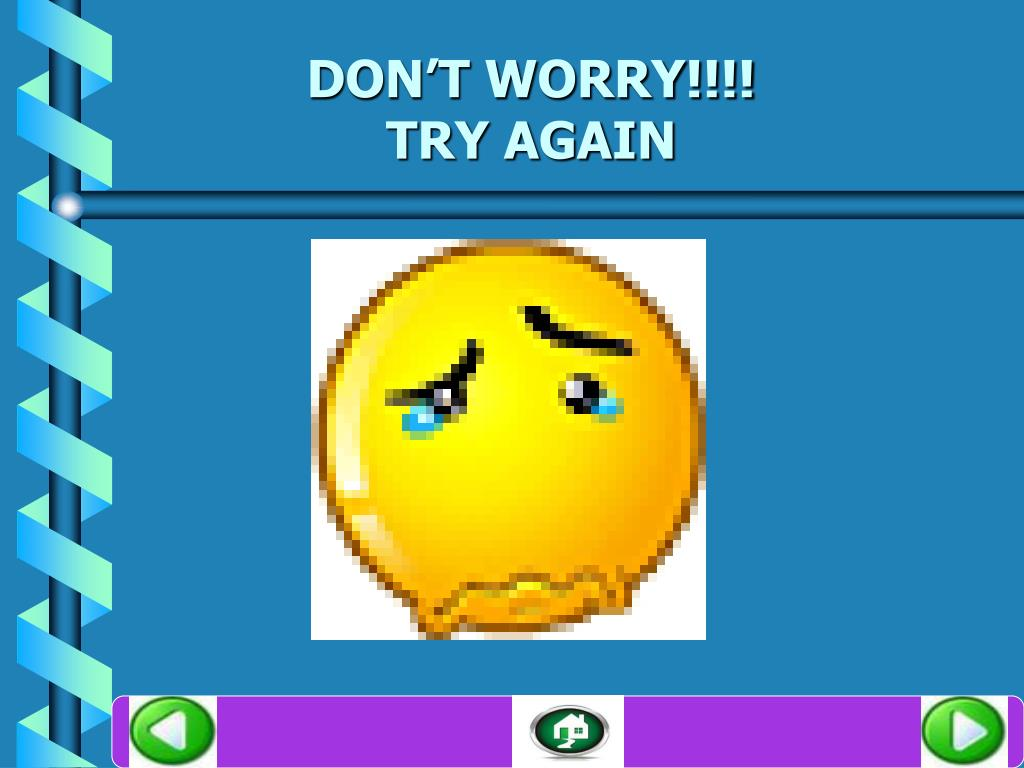 DON'T WORRY!!!!