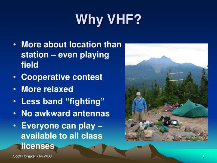 Why VHF?