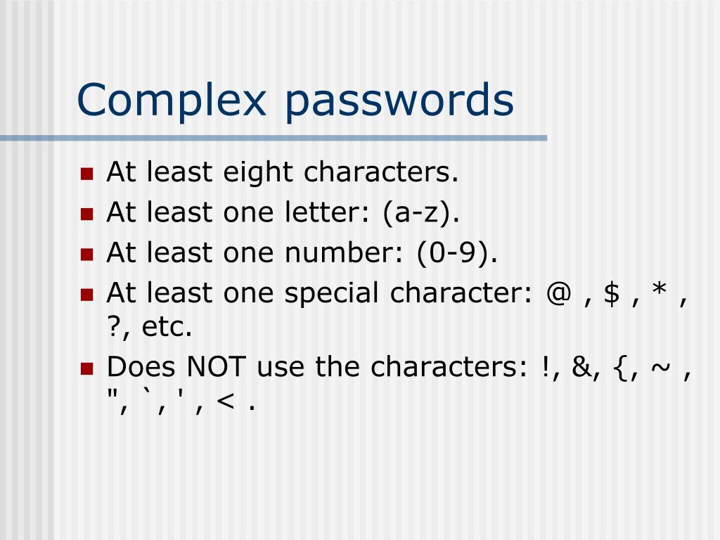 Complex passwords