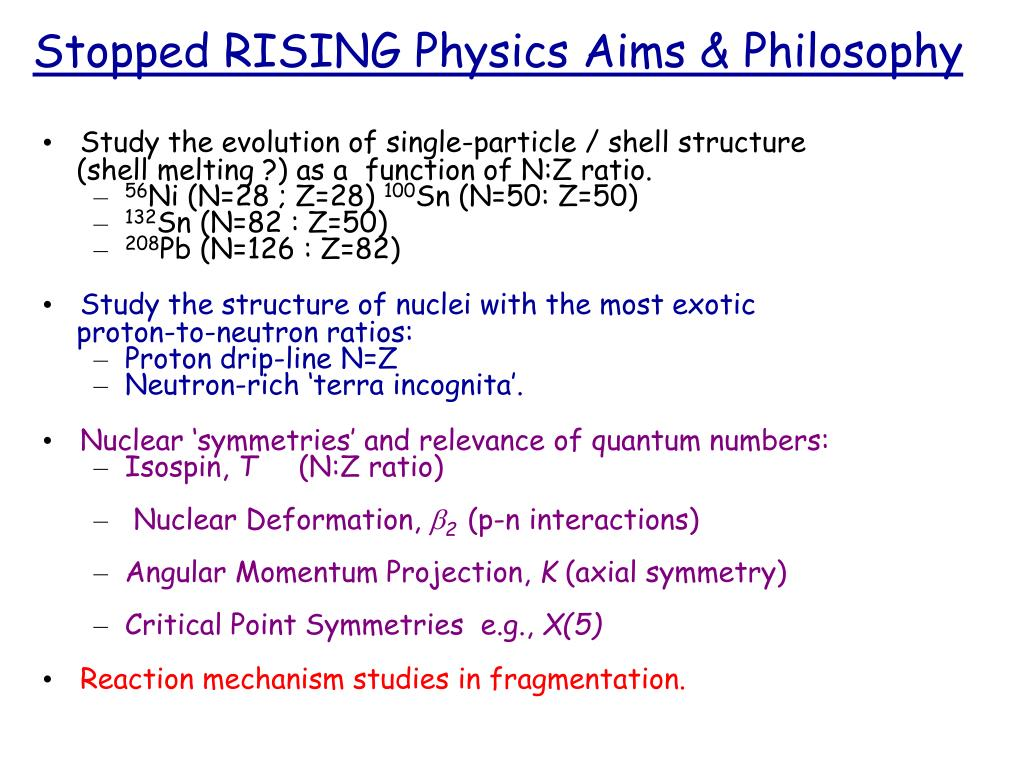 Stopped RISING Physics Aims & Philosophy