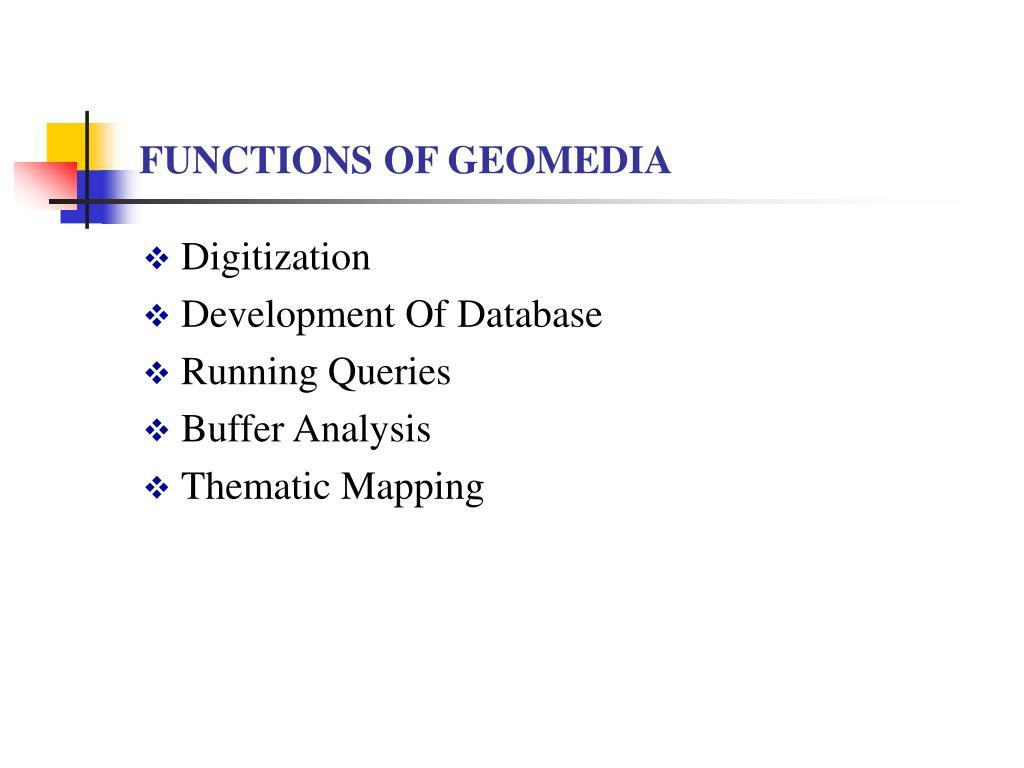 FUNCTIONS OF GEOMEDIA