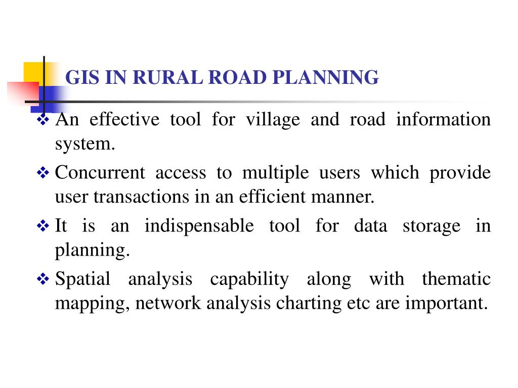 GIS IN RURAL ROAD PLANNING