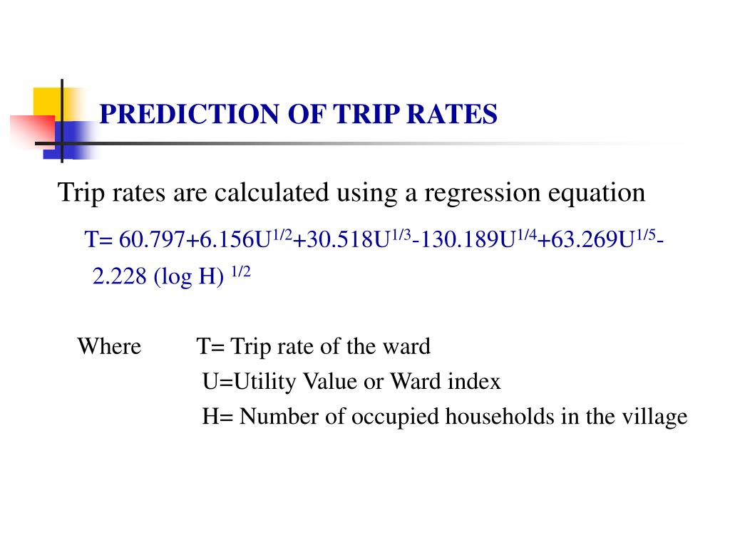 PREDICTION OF TRIP RATES