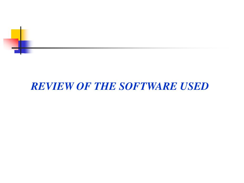 REVIEW OF THE SOFTWARE USED