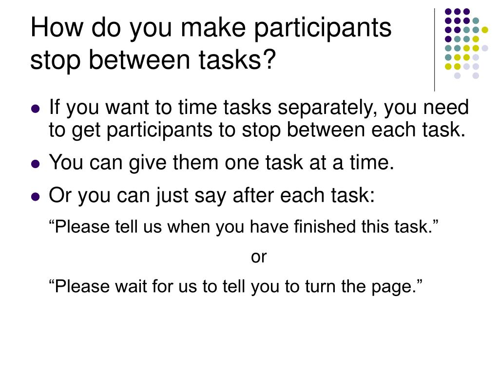 How do you make participants stop between tasks?