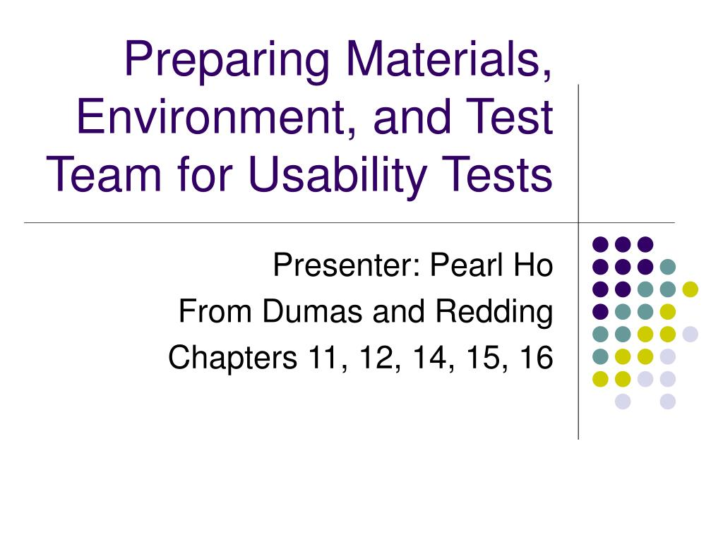 Preparing Materials, Environment, and Test Team for Usability Tests