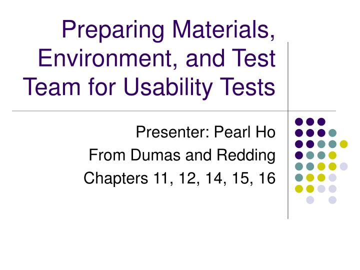 Preparing materials environment and test team for usability tests