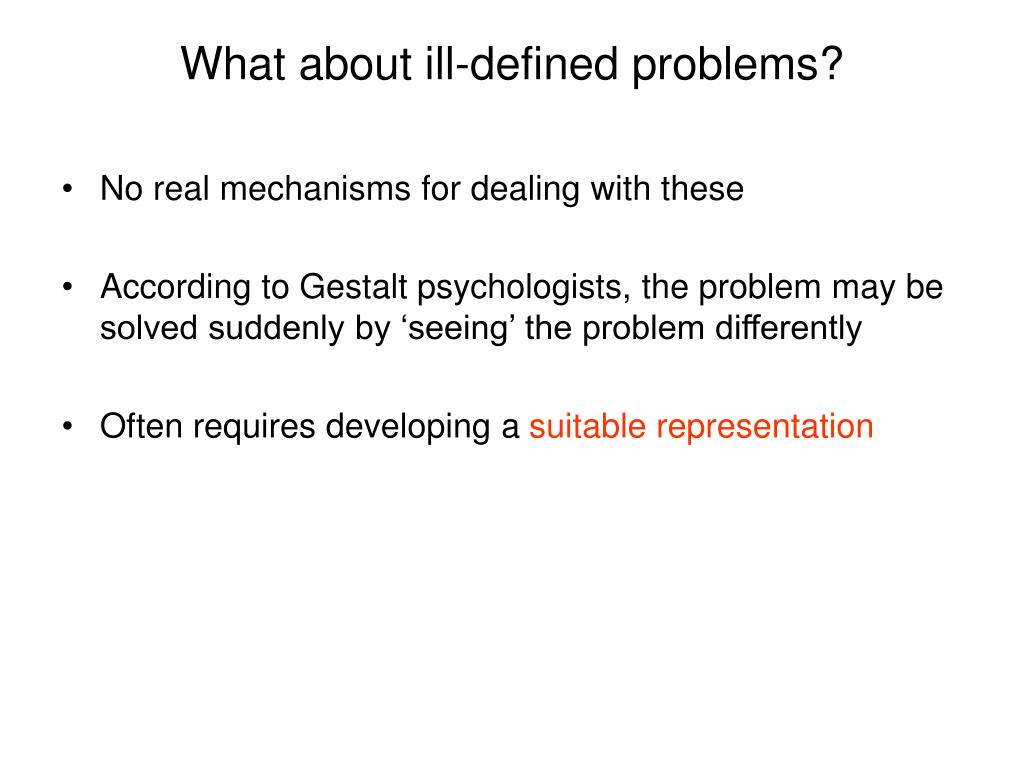 What about ill-defined problems?