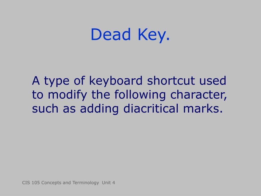 Dead Key.