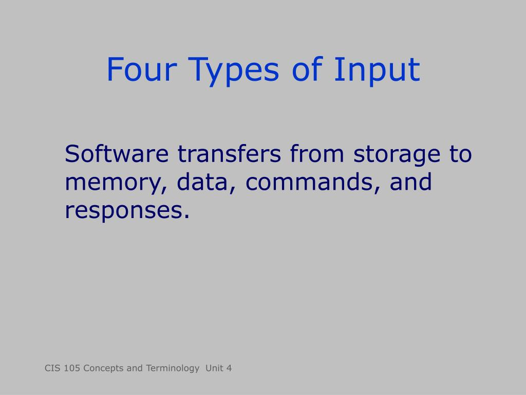 Four Types of Input