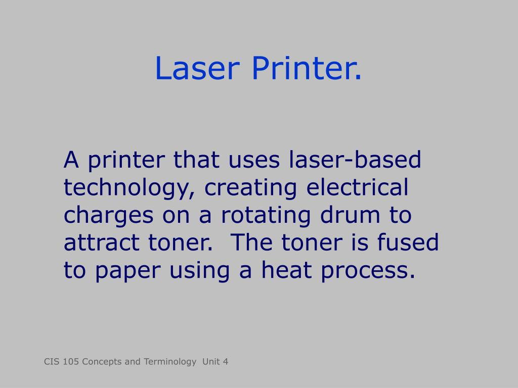 Laser Printer.