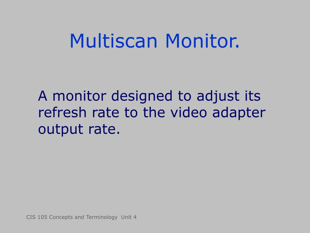 Multiscan Monitor.