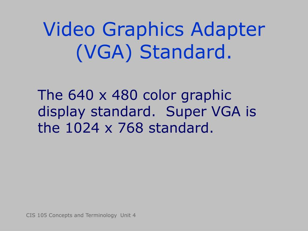 Video Graphics Adapter (VGA) Standard.