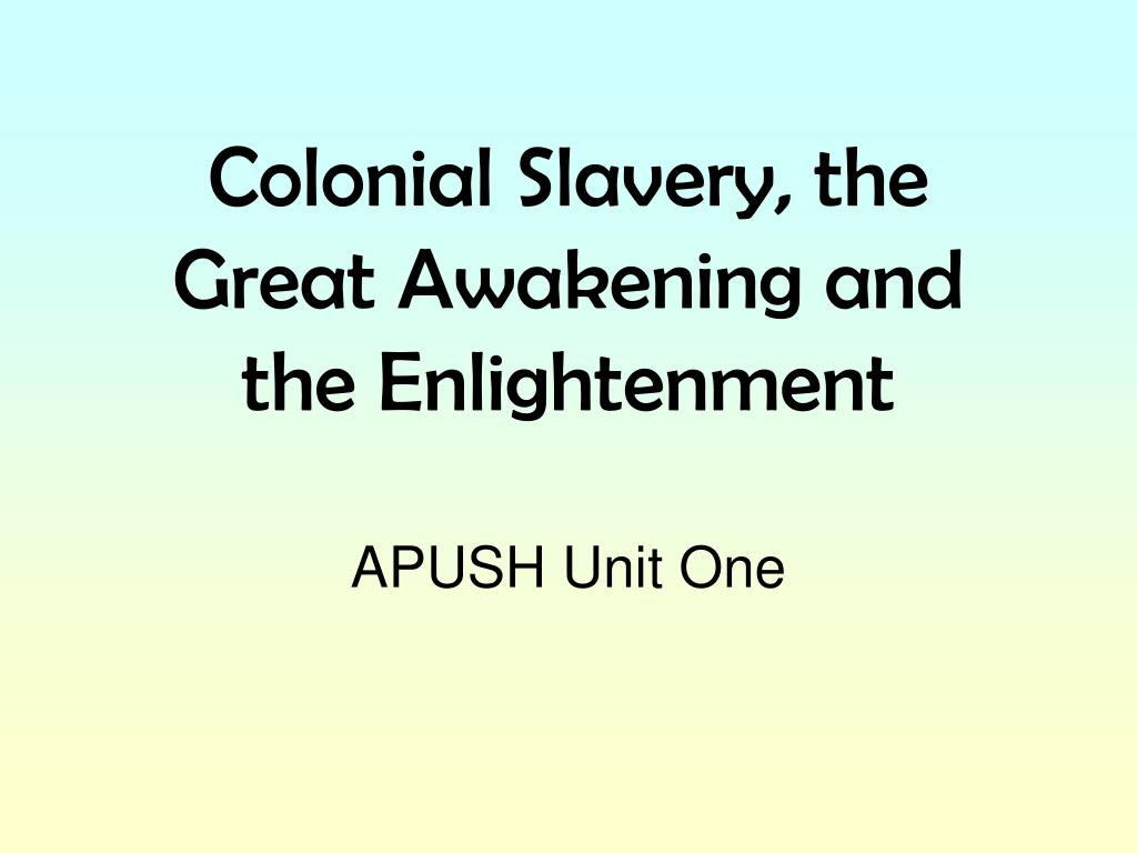 PPT - Colonial Slavery, the Great Awakening and the ...