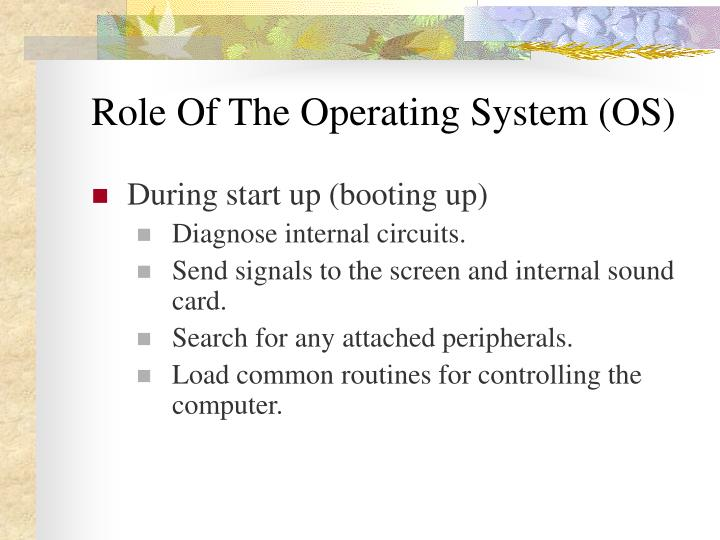 Role of the operating system os