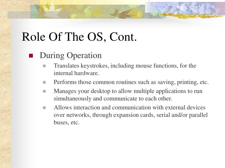Role Of The OS, Cont.