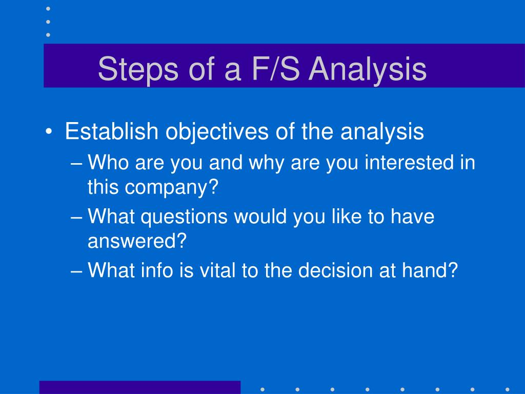 Steps of a F/S Analysis